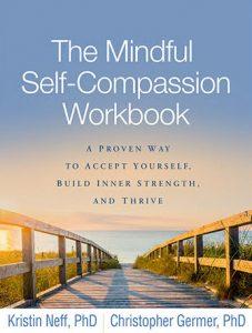 The Mindful Self-Compassion Workbook - Self-Compassion